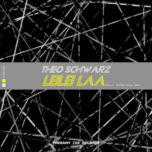 Leilei Laa (Arkus P. Shuffle Schranz Remix) von Theo Schwarz