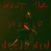 What The World Needs Now von Cat Power