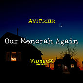 Our Menorah Again by Avi Frier