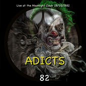 Adicts 82 (Live at the Moonlight 1982) de The Adicts
