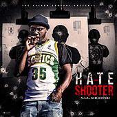 Hate Thy Shooter by Naj the Shooter