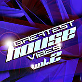Greatest House Vibes, Vol. 2 de Various Artists