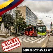 Made In Colombia / Mis Montañas / 3 de Various Artists
