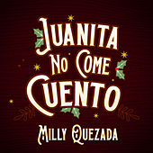 Juanita No Come Cuento by Milly Quezada