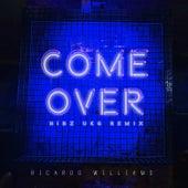 Come Over (Nibz UKG Remix) by Ricardo Williams