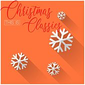 This Is Christmas Classics by Various Artists