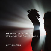 It's Me on the Dance Floor (Ke Thu Remix) by My Brightest Diamond