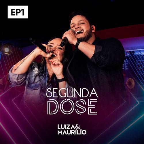 Segunda Dose EP1 de Luíza & Maurílio