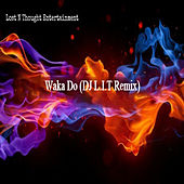 Waka Do (D.J. L.I.T Remix) de DJ Lit