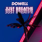 Just Breathe by Do-Well