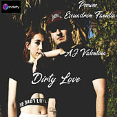 Dirty Love by Peewee Escuadron Familia