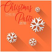 This Is Christmas Party 2018 by Various Artists