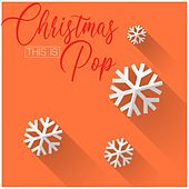 This Is Christmas Pop by Various Artists
