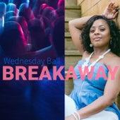 Breakaway by Wednesday Ball