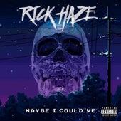 Maybe I Could've von Rick Haze