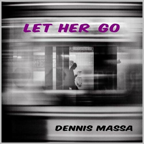 Let Her Go von Dennis Massa