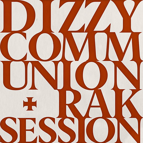 Communion + Rak Sessions by Dizzy