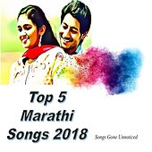 Top 5 Marathi Songs 2018 (Original Motion Picture Soundtrack) by Various Artists