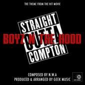 Straight Outta Compton - Boyz N The Hood by Geek Music