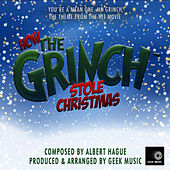 How The Grinch Stole Christmas - You're A Mean One, Mr Grinch by Geek Music