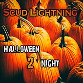 Halloween 2 Night by Scud Lightning