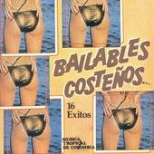 Bailables Costeños: 16 Éxitos Música Tropical de Colombia de Various Artists