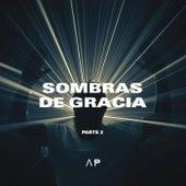 Sombras de Gracia, Pt. 2 by Alex Peña