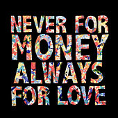 Never for Money, Always for Love von Jerome Hadey
