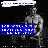 Top Workout Training and Running 2019 (La Meilleure Musique Pour Courir, Faire Du Sport Et Se Motiver) de Running Power Training Music