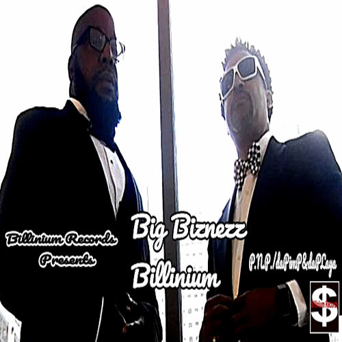 Big Biznezz Billinium von P.N.P.: Da Pimp & Da Playa