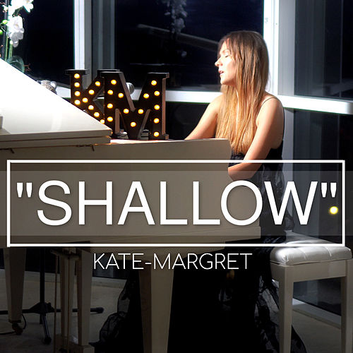 Shallow de Kate-Margret