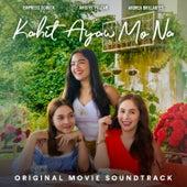 Kahit Ayaw Mo Na (Original Movie Soundtrack) von Various Artists