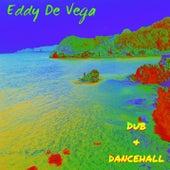 Dub & Dancehall by Eddy De vega