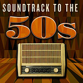 Soundtrack to the 50's by Various Artists