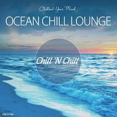 Ocean Chill Lounge (Chillout Your Mind) by Various Artists