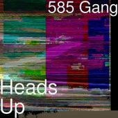 Heads Up de 585 Gang