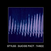 Stylss : Suicide Pact : Three von Various Artists