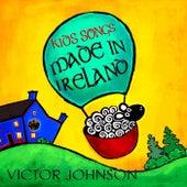 Kids Songs Made in Ireland de Victor Johnson