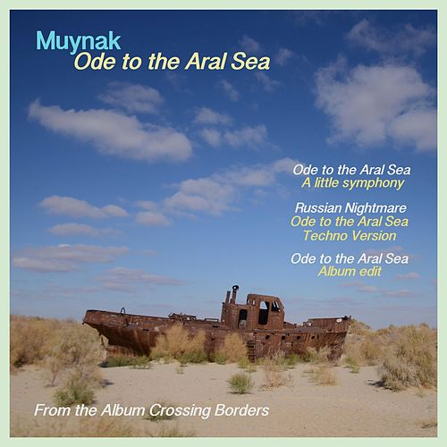 Ode to the Aral Sea by Muynak