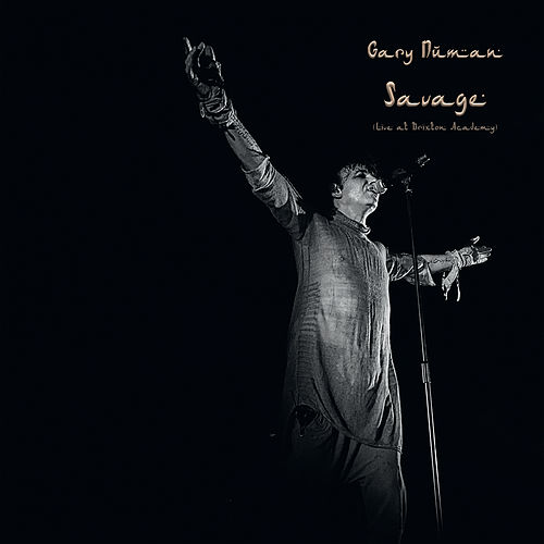 Savage (Live at Brixton Academy) by Gary Numan