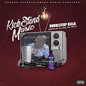 KickStandMusic by DoubleCup Killa