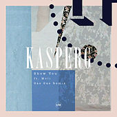 Show You (Gas Gas Remix) von Kasperg