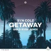 Getaway (GOLD RVSH Remix) di Syn Cole