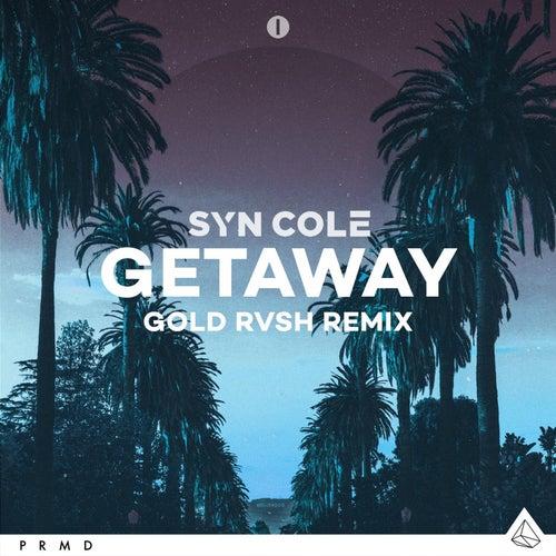 Getaway (GOLD RVSH Remix) von Syn Cole