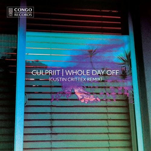 Whole Day Off (Custin Crittex Remix) von Culpriit