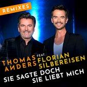 Sie sagte doch sie liebt mich (feat. Florian Silbereisen) (Remixes) by Thomas Anders