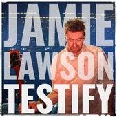 Testify von Jamie Lawson