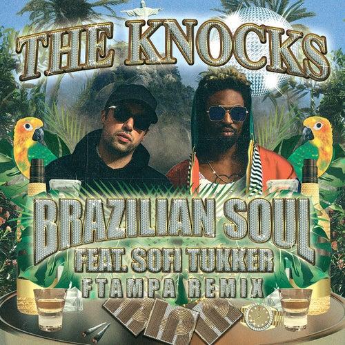Brazilian Soul (feat. Sofi Tukker) (FTampa Remix) de The Knocks