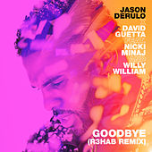 Goodbye (feat. Nicki Minaj & Willy William) (R3HAB Remix) de Jason Derulo