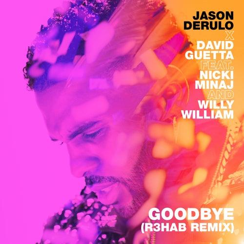 Goodbye (feat. Nicki Minaj & Willy William) (R3HAB Remix) von Jason Derulo